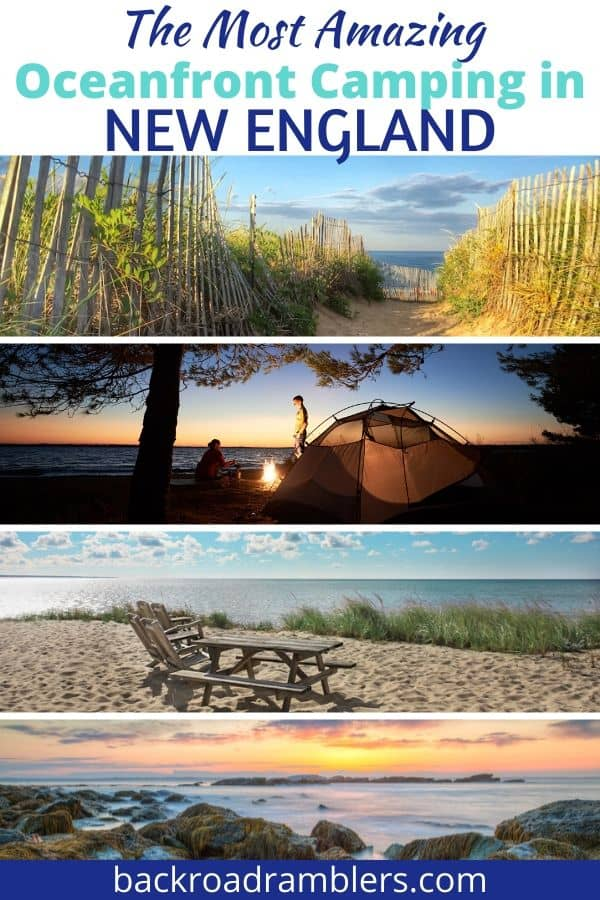 A collage of New England beach photos. Caption reads: The most amazing oceanfront camping in New England.
