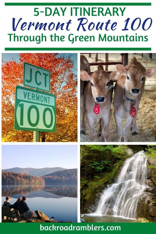 A collage of Vermont photos. Caption Reads: 5 Day Itinerary for Vermont Route 100 through the Green Mountains
