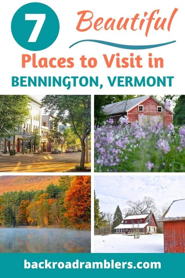 A collage of photos from Bennington Vermont in different seasons. Caption reads 7 beautiful places to visit in Bennington Vermont.
