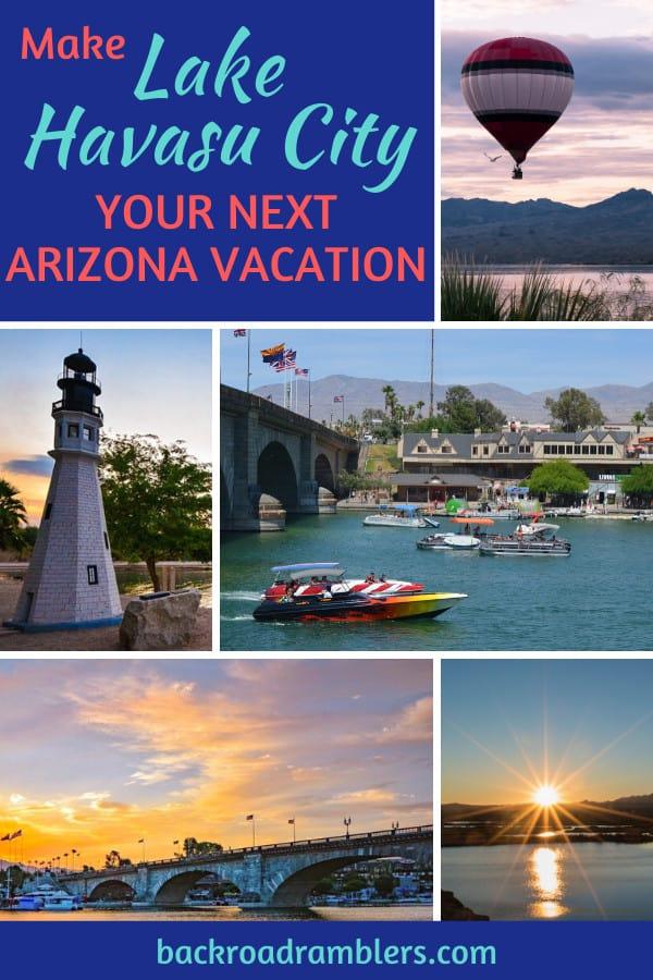 A collage of photos featuring Lake Havasu in Arizona. Caption reads: Make Lake Havasu City Your Next Arizona Vacation!