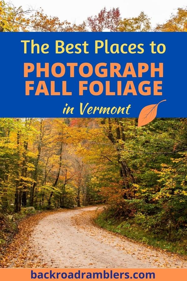 A winding dirt road through Vermont during fall foliage season. Caption reads: The Best Places to Photograph Fall Foliage in Vermont