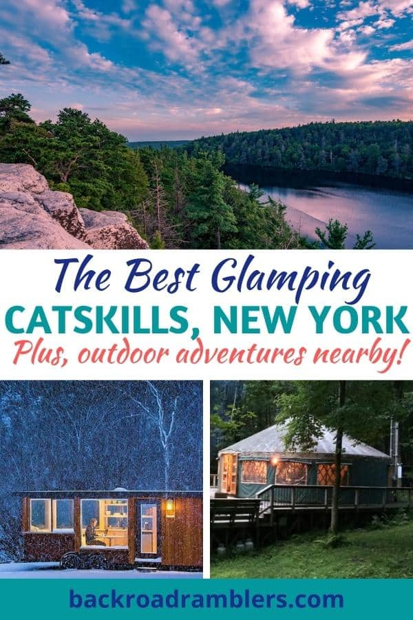 A collage of glamping photos featuring the Catskills of New York. Caption reads: The best glamping in the Catskills