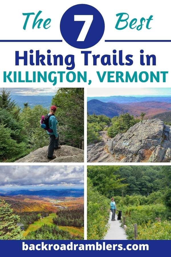 A collage of photos featuring hiking trails in Killington Vermont. Caption readsP The 7 Best Hiking Trails in Killington, Vermont.