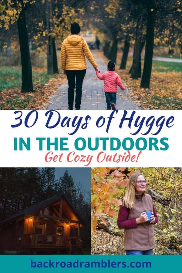 A collage of cozy photos featuring people enjoying the outdoors. Caption reads: 30 Days of Hygge in the Outdoors