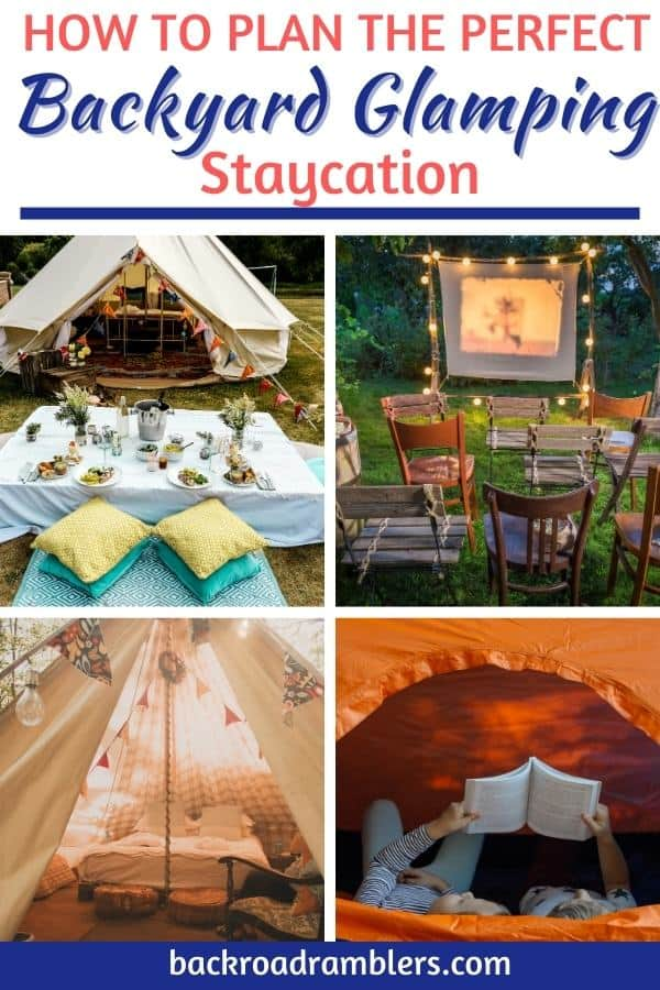 A collage of glamping photos. Caption reads: How to Plan the Perfect Backyard Glamping Staycation