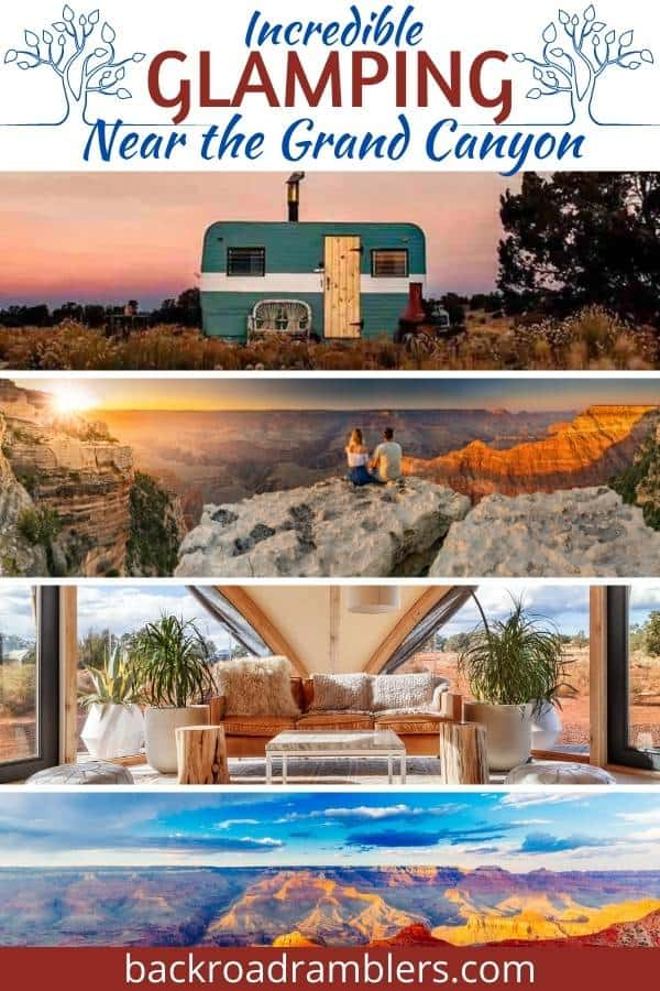 A collage of Grand Canyon Glamping photos. Caption reads: Incredible Glamping Near the Grand Canyon