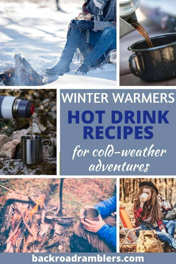a collage of outdoor photos featuring hot drinks. Caption reads: Winter warmers: Hot drink recipes for camping.