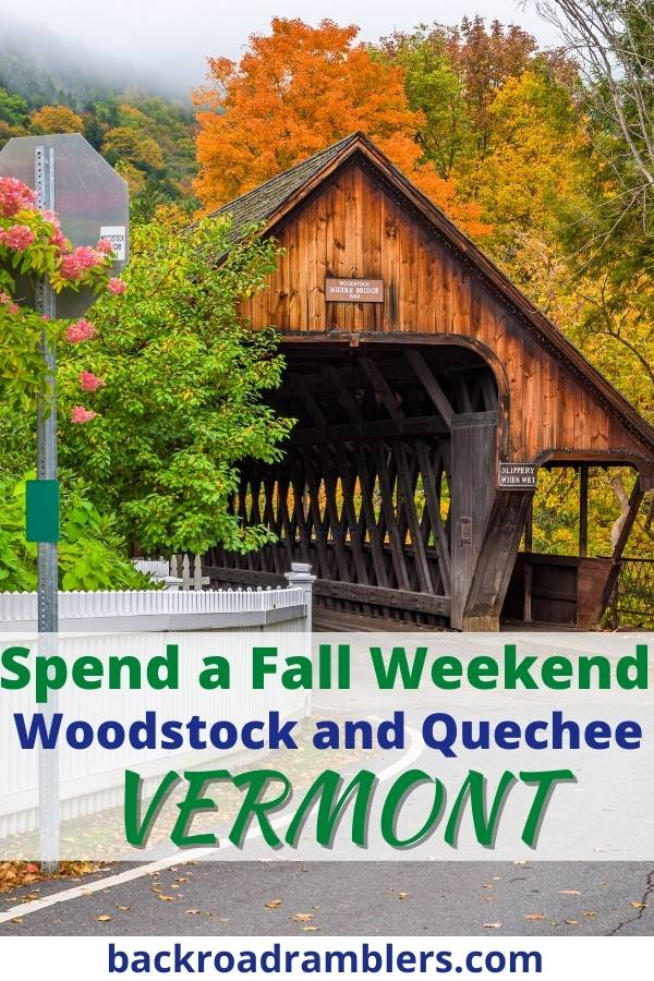 The Middle Covered Bridge in Woodstock VT. Caption reads: Spend a Fall Weekend in Woodstock and Quechee Vermont