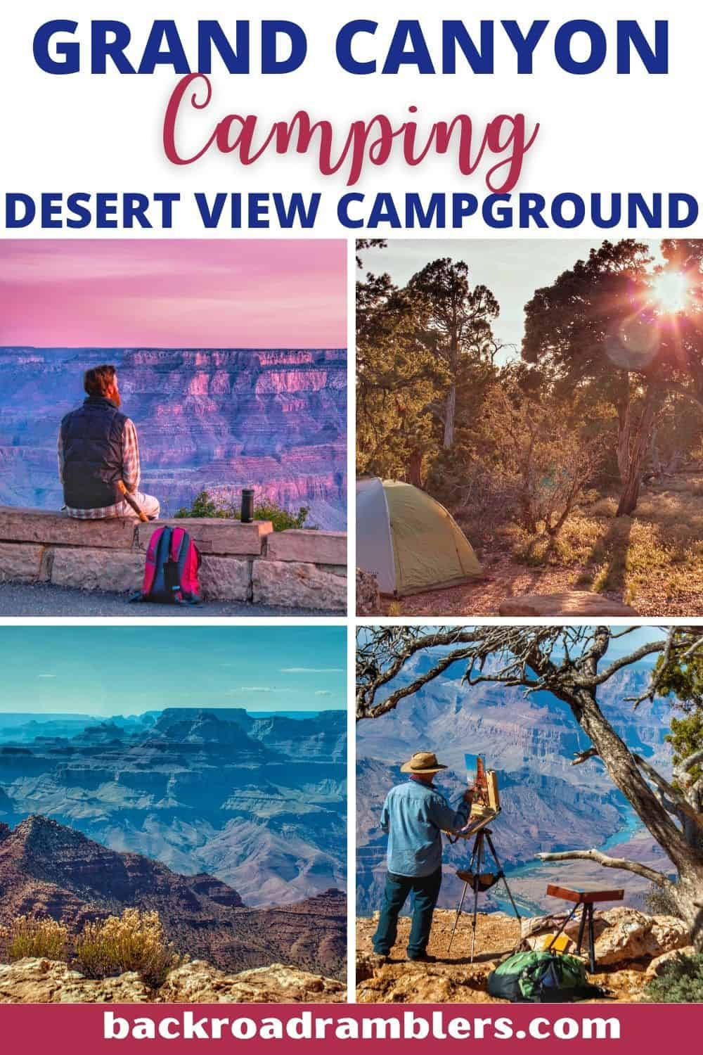 A collage of photos from Grand Canyon National Park. Caption reads: Grand Canyon Camping at Desert View Campground