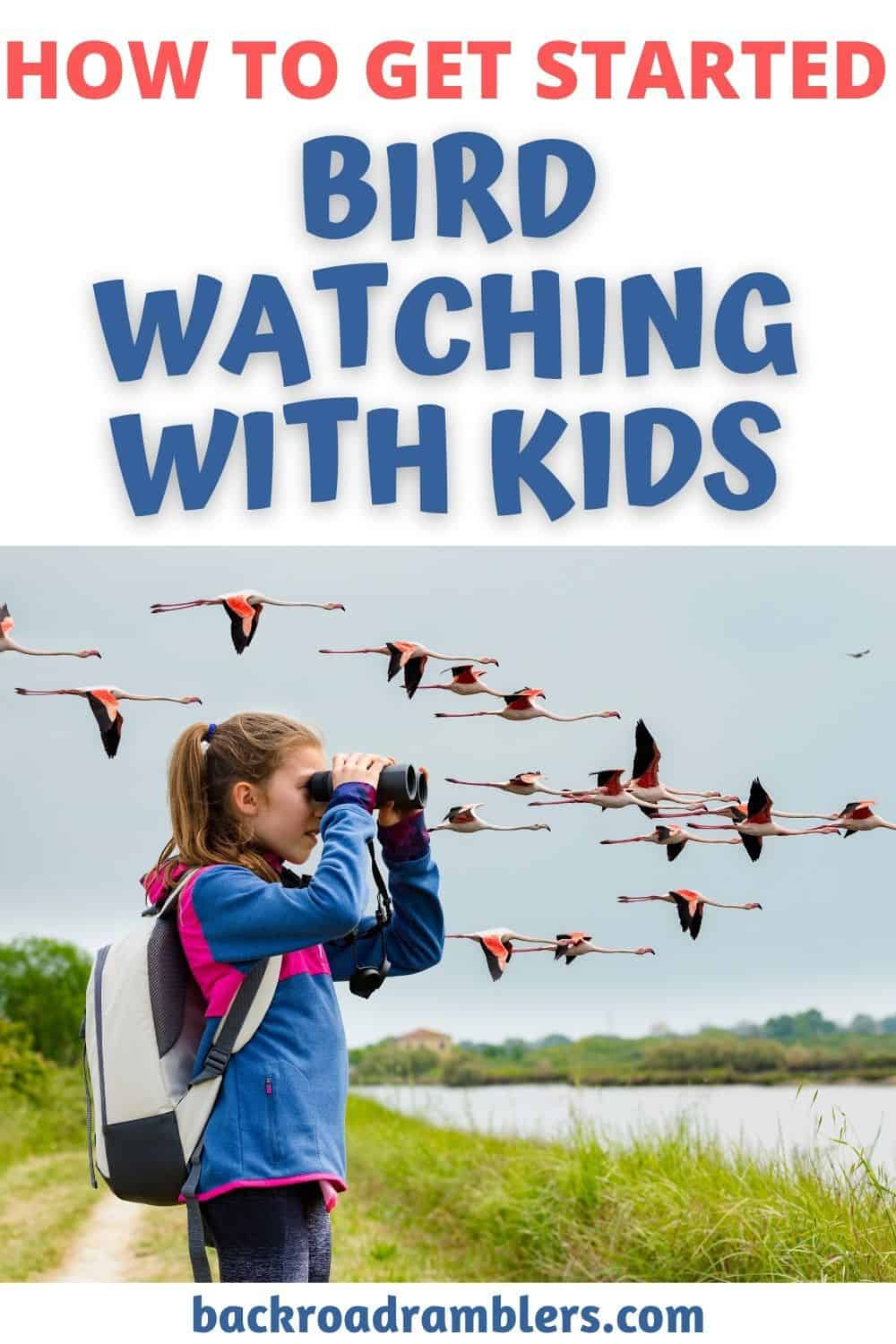 a girl looks through binoculars at spoonbills flying by. Text overlay: How to Get Started Bird Watching with Kids