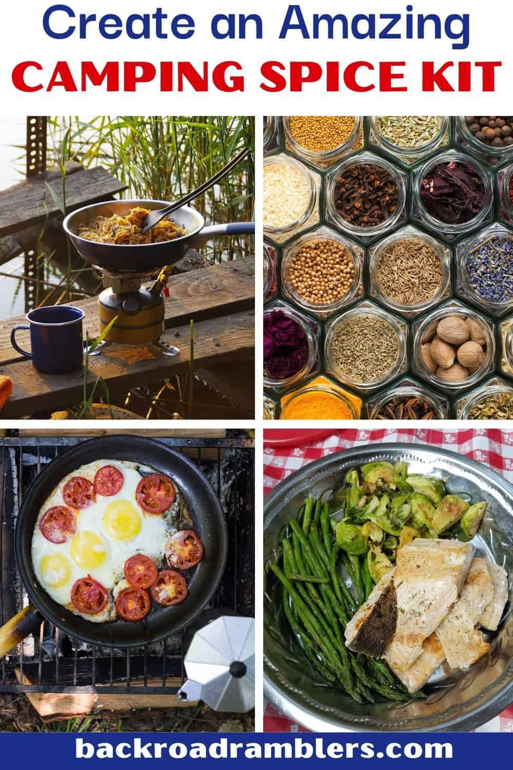 A collage of photos featuring camping meals. Caption reads: Create an Amazing Camping Spice Kit