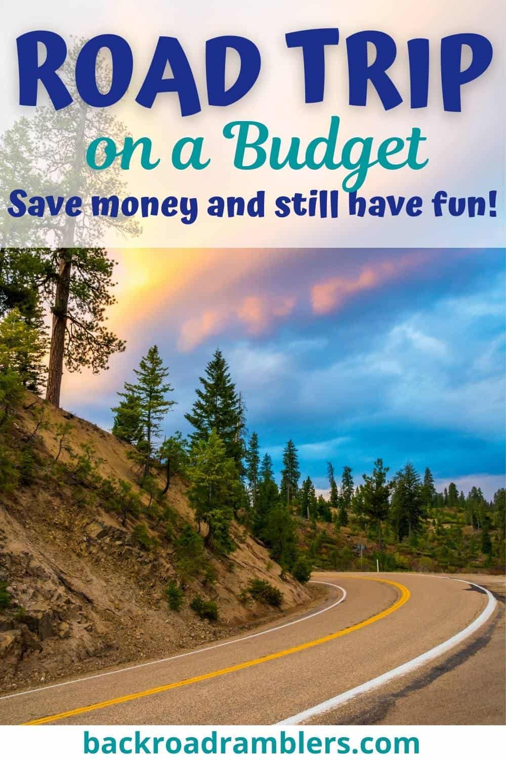 A photo of a winding road through the countryside. Text overlay: Road trip on a budget. Save money and still have fun!