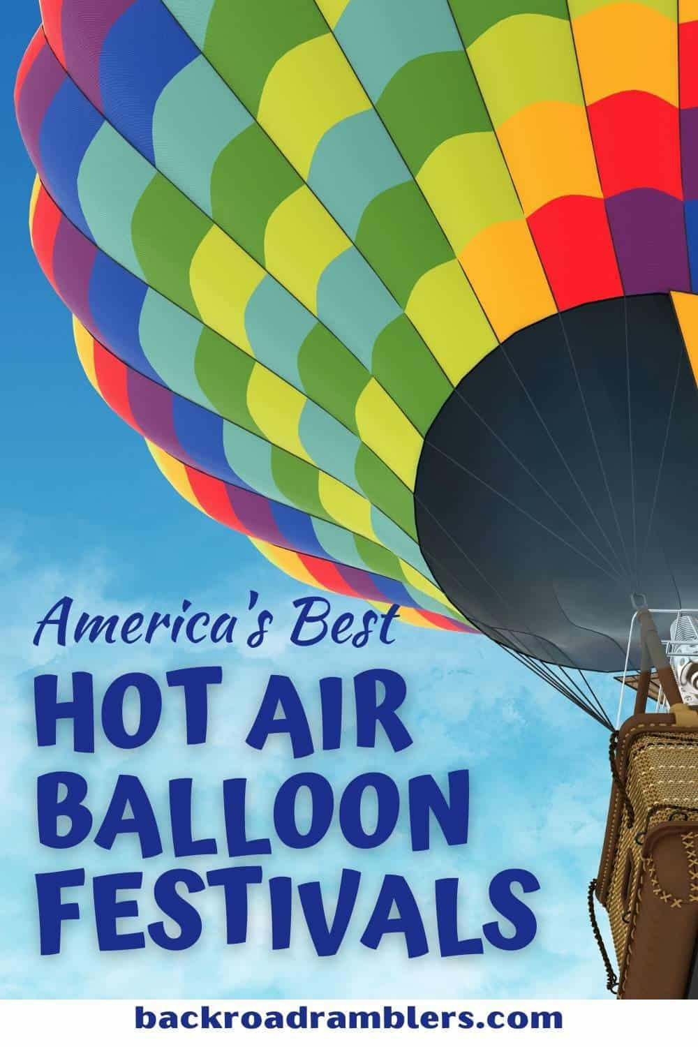 A colorful photo of a hot air balloon. Text overlay: America's Best Hot Air Balloon Festivals