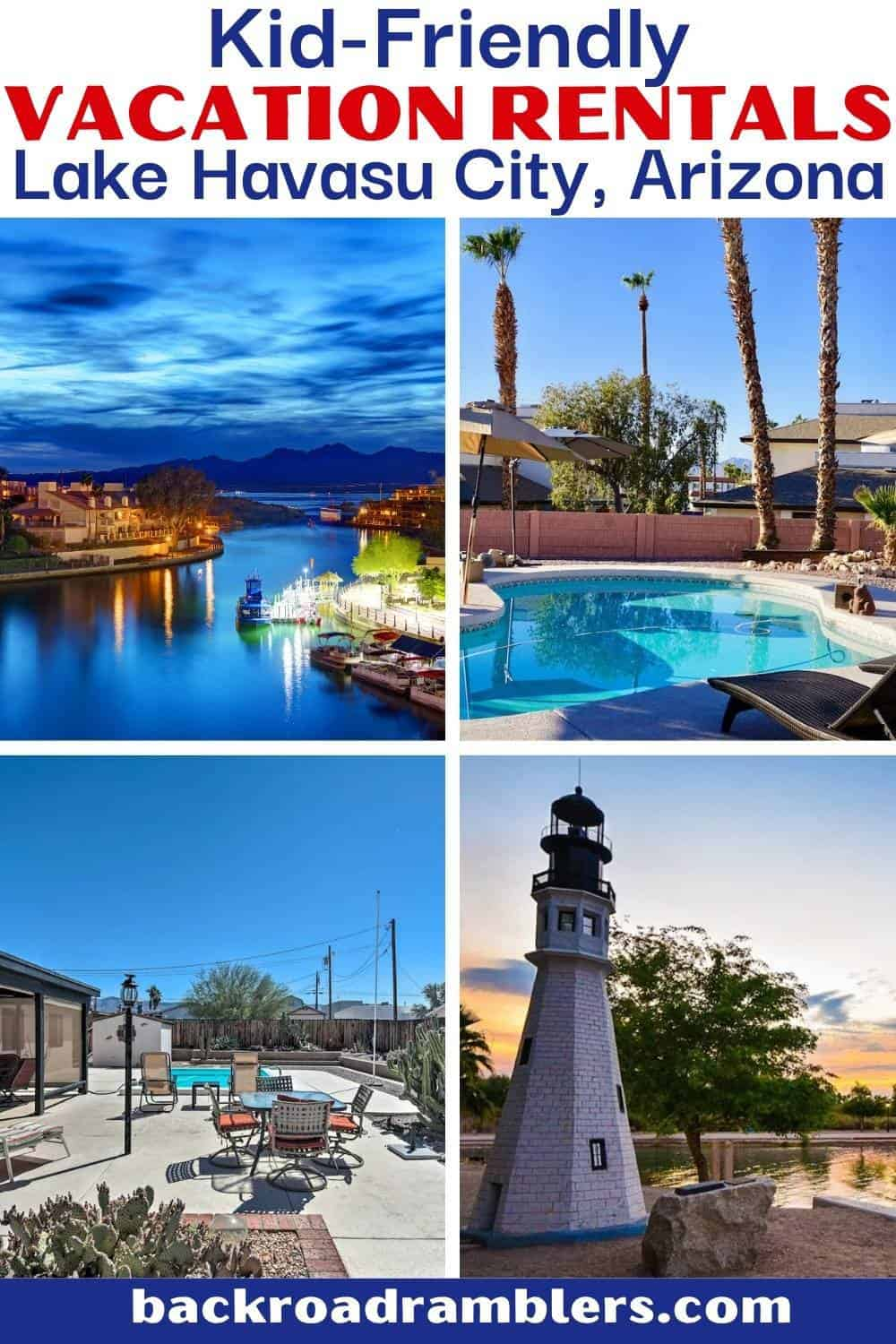 A collage of photos featuring Lake Havasu City in AZ. Text overlay: Kid Friendly Vacation Rentals in Lake Havasu City, Arizona