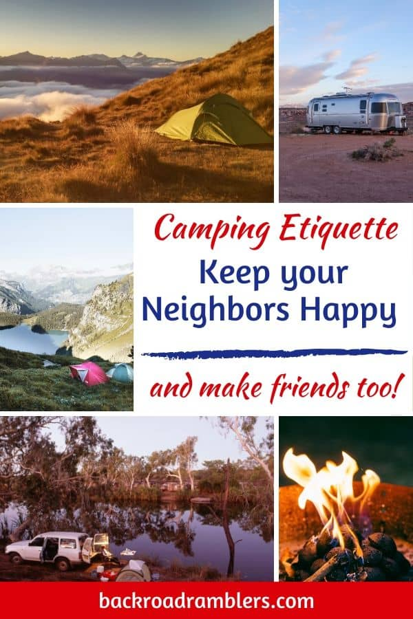 A collage of camping photos. Text overlay: Camping Etiquette. Keep Your Neighbors Happy and Make Friends Too!