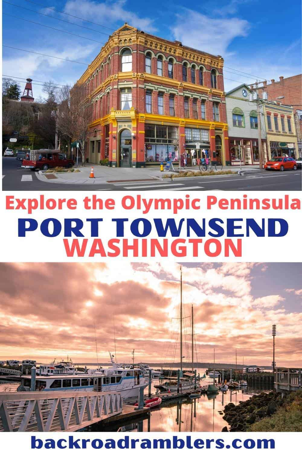 A collage of photos featuring downtown Port Townsend, Washington. Text overlay: Explore the Olympic Peninsula - Port Townsend, Washington