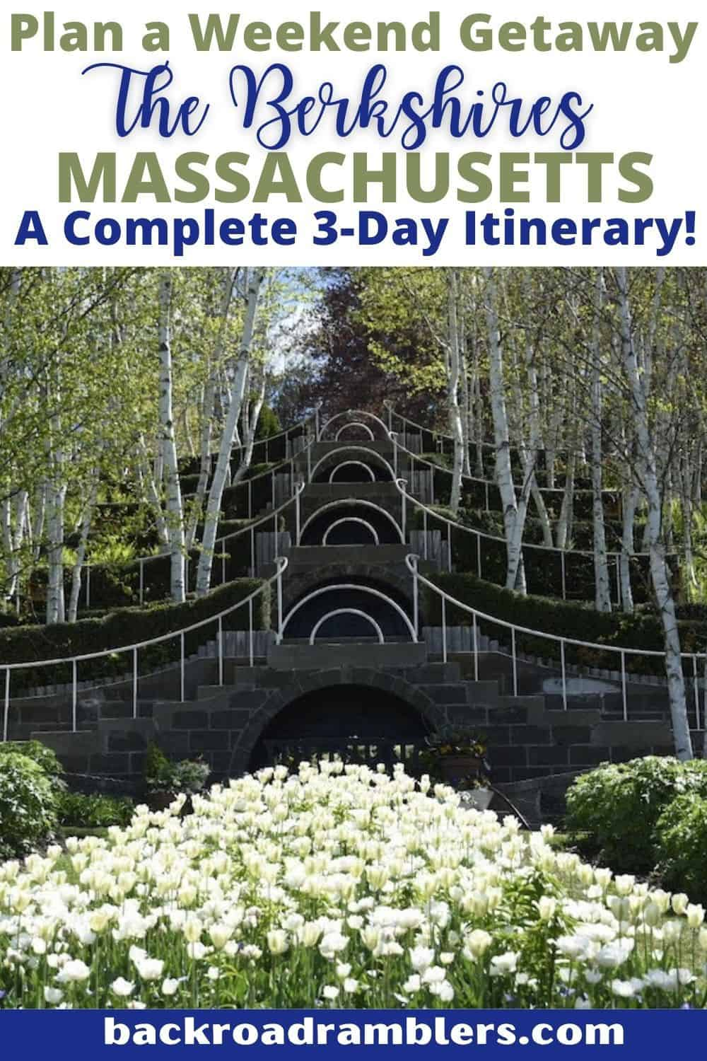 A view of the gardens at Naumkeag in Stockbridge, MA. Text overlay: Plan a Weekend Getaway to the Berkshires of Massachusetts - A Complete 3-Day Itinerary.