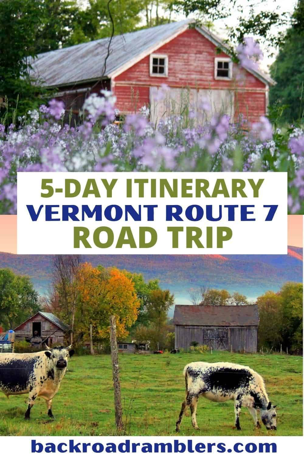 Two photos featuring Vermont farms. Text overlay: 5-Day Itinerary on Vermont Route 7.