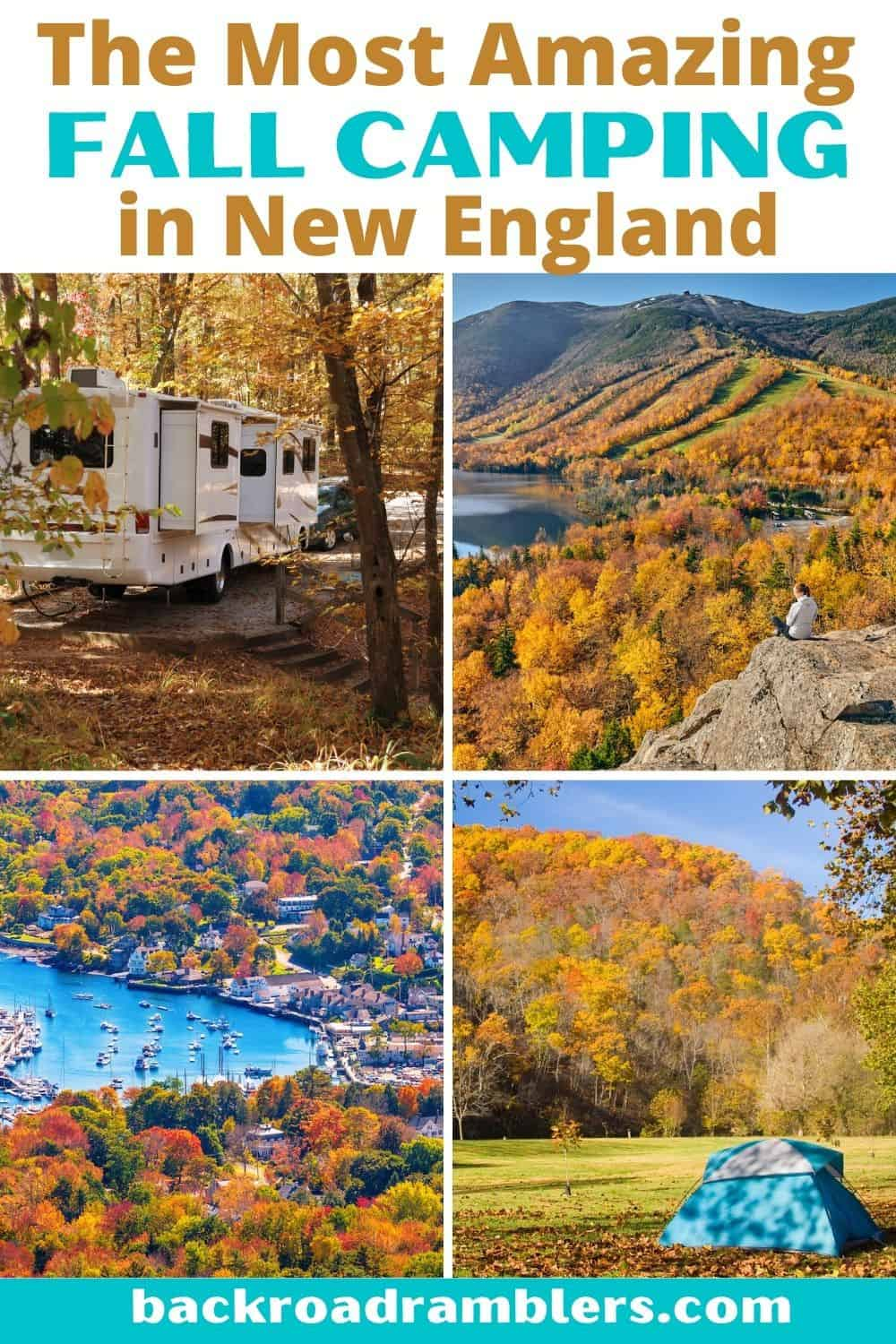 A collage of fall camping photos. Text overlay reads: The Most Amazing Fall Camping in New England.
