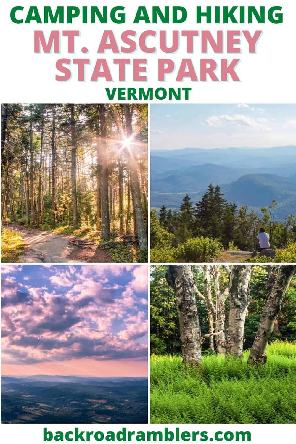 A collage of photos featuring Mt. Ascutney in Vermont. Text overlay: Camping and Hiking on Mt. Ascutney in Vermont.