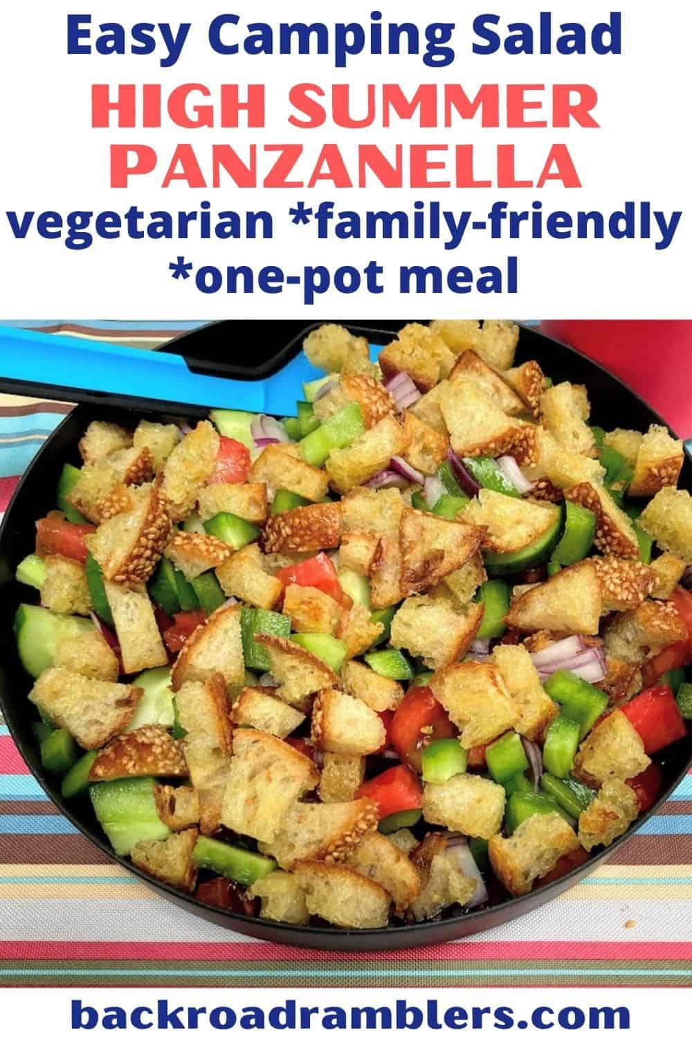 A photo of panzanella, an easy camping salad. Text overlay: Easy camping salad - High Summer Panzanella. Vegetarian, family-friendly, one-pot meal.