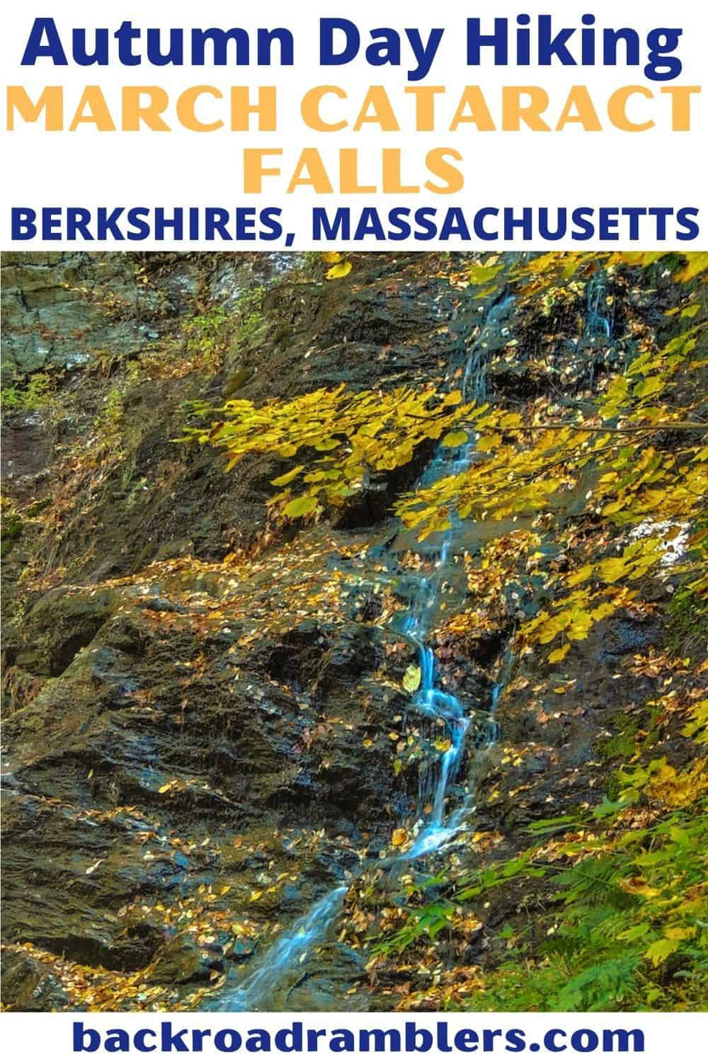 A fall view of March Cataract Falls in Massachusetts. Text overlay: Autumn Day Hiking - March Cataract Falls in the Berkshires of Massachusetts.
